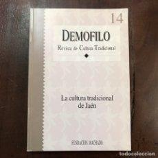 Libros de segunda mano: DEMOFILO. REVISTA DE CULTURA TRADICIONAL. LA CULTURA TRADICIONAL DE JAÉN - VV.AA.. Lote 161311705