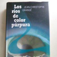 Libros de segunda mano: LOS RÍOS DE COLOR PÚRPURA. Lote 161342002