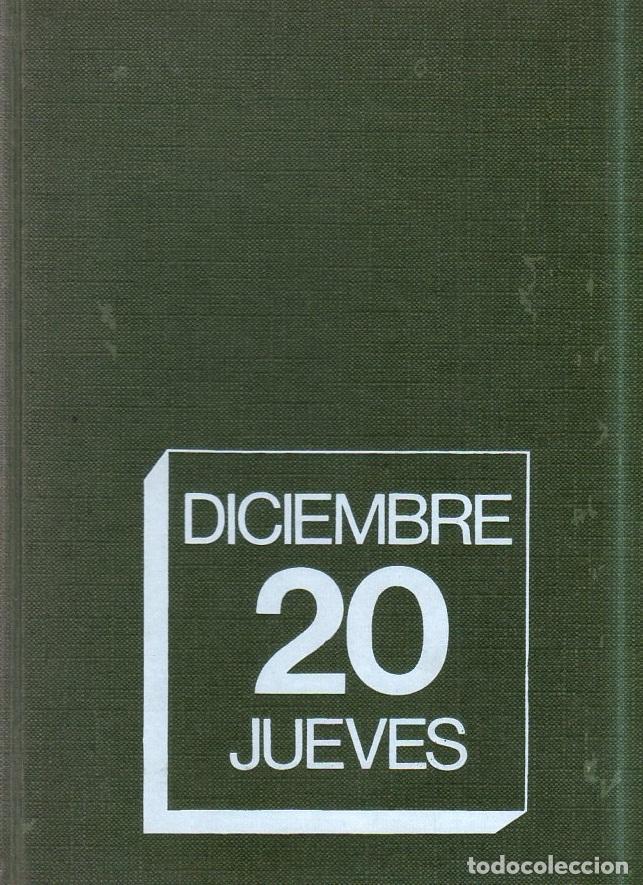 DICIEMBRE 20 JUEVES. EL DIA EN QUE MATARON A CARRERO BLANCO. RAFAEL BORRAS BETRIU. PLANETA. 1974. (Libros de Segunda Mano - Historia - Otros)