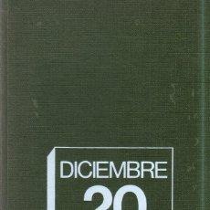 Libros de segunda mano: DICIEMBRE 20 JUEVES. EL DIA EN QUE MATARON A CARRERO BLANCO. RAFAEL BORRAS BETRIU. PLANETA. 1974.. Lote 277639518