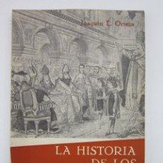 Libros de segunda mano: JOAQUÍN L. ORTEGA. LA HISTORIA DE LOS CONCILIOS DEL SEÑOR GARCÍA. 1963. DEDICADO. Lote 161357810