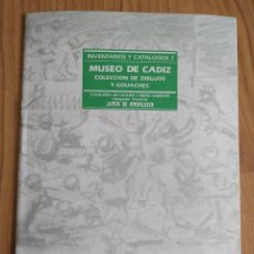 Libros de segunda mano: MUSEO DE CÁDIZ. COLECCIÓN DE DIBUJOS Y GOUACHES. INVENTARIOS Y CATALOGOS. ARTE. Lote 161367924