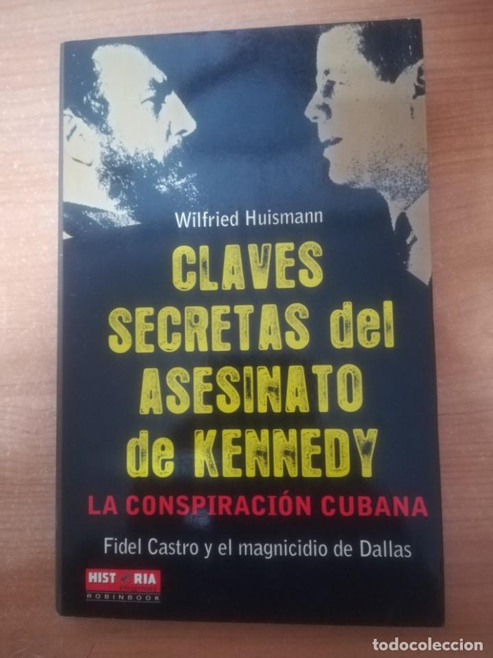 CLAVES SECRETAS DEL ASESINATO DE KENNEDY. WILFRIED HUISMANN. (Libros de Segunda Mano - Historia - Otros)