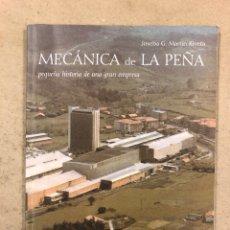 Libros de segunda mano: MECÁNICA LA PEÑA (PEQUEÑA HISTORIA DE UNA GRAN EMPRESA). JOSEBA G. MARTÍN RIVERA.. Lote 161387926
