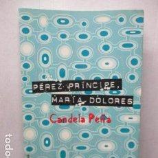 Libros de segunda mano: PEREZ PRINCIPE, MARIA DOLORES (CANDELA PEÑA). Lote 220633135