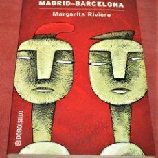Libros de segunda mano: MARGARITA RIVIÈRE - EL PROBLEMA: MADRID-BARCELONA - DEBOLSILLO - 2000. Lote 161423154