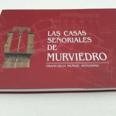 Livres d'occasion: LAS CASAS SEÑORIALES DE MURVIEDRO SAGUNTO MUÑOZ ANTONINO, FRANCISCO. NOBLEZA VALENCIANA. Lote 179559346
