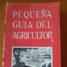 Libros de segunda mano: PEQUEÑA GUÍA DEL AGRICULTOR - SERVICIOS AGRONOMICOS DEL NITRATO DE CHILE AÑOS 50. Lote 161483442