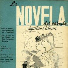 Libros de segunda mano: JUAN AGUILAR CATENA, EL VALOR, ES SEGÚN..., MADRID, LA NOVELA DEL SÁBADO AÑO II Nº 15, 27-II-1940. Lote 161492358