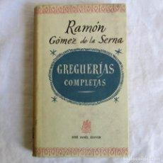 Libros de segunda mano: GREGUERÍAS COMPLETAS RAMÓN GÓMEZ DE LA SERNA, J. JANES ED. 1947. Lote 161547002