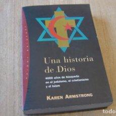 Libros de segunda mano: UNA HISTORIA DE DIOS. KAREN ARMSTRONG. PAIDÓS. 1995.. Lote 161578418