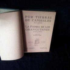 Libros de segunda mano: JULIO GARNIER Y ALFREDO RUSELL - POR TIERRAS DE CANIBALES Y LA PATRIA DE LOS ORANGUTANES. Lote 161606646