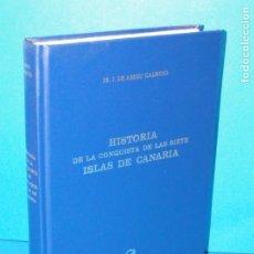 Libros de segunda mano: HISTORIA DE LA CONQUISTA DE LAS SIETE ISLAS DE GRAN CANARIA .-FRAY JUAN DE ABREU GALINDO. Lote 161614978