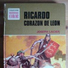 Libros de segunda mano: RICARDO CORAZON DE LEON. DE JOSEPH LACIER. PRIMERA EDICION EN HISTORIAS COLOR . 1975. Lote 161625026