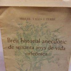 Libros de segunda mano: STQ.MIQUEL VALLS.BREU HISTORIAL ANECDOTIC DE SEIXANTA ANYS DE VIDA ORFEONICA.BRUMART TU LIBRERIA.. Lote 161637626