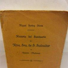 Libros de segunda mano: STQ.MIGUEL BORDOY.HISTORIA DE EL SANTUARIO DE NTRA SRA DE S SALVADOR.BRUMART TU LIBRERIA.. Lote 161641382