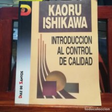 Libros de segunda mano: INTRODUCCION AL CONTROL DE CALIDAD--KAORU ISHIKAWA--DIAZ DE SANTOS--1994. Lote 161654238