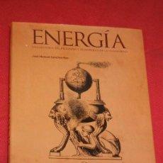 Libros de segunda mano: ENERGIA. UNA HISTORIA DEL PROGRESO Y DESARROLLO DE LA HUMANIDAD, DE JOSE MANUEL SANCHEZ RON, 2013. Lote 178685836