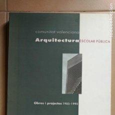 Libros de segunda mano: ARQUITECTURA ESCOLAR PÚBLICA. COMUNITAT VALENCIANA. OBRES I PROJECTES 1985-1995. LIBRO.. Lote 161662334