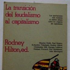 Libros de segunda mano: LA TRANSICIÓN DEL FEUDALISMO AL CAPITALISMO – AAVV. Lote 161672378