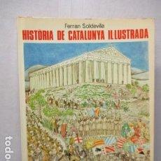 Libros de segunda mano: HISTORIA DE CATALUNYA IL.LUSTRADA - FERRÁN SOLDEVILA. Lote 161732578