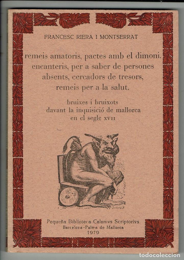 REMEIS AMATORIS,PACTES AMB EL DIMONI......, POR FRANCESC RIERA I MONTSERRAT. AÑO 1979. (MENORCA.2.3) (Libros de Segunda Mano - Parapsicología y Esoterismo - Otros)