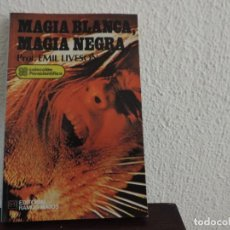 Libros de segunda mano: MAGIA BLANCA, MAGIA NEGRA (PROF. EMIL LIVESON) EDITORIAL RAMOS MAJOS. Lote 161751294