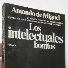 Libros de segunda mano: LOS INTELECTUALES BONITOS - AMANDO DE MIGUEL. Lote 161755814