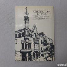 Libros de segunda mano: ARQUITECTURA DE REUS POR JOSEP M. BUQUERAS I BACH (1985) - BUQUERAS I BACH, JOSEP M.. Lote 161733022