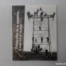 Libros de segunda mano: FOTOGRAFIES DE LA MEMÒRIA EL SEGLE XX EN IMATGES : [EXPOSICIÓ POR JOSEP M. ROIG I ROSICH (2005) - RO. Lote 161733106