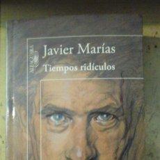 Libros de segunda mano: JAVIER MARÍAS: TIEMPOS RIDÍCULOS (MADRID, 2013). Lote 161825642