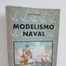 Libros de segunda mano: MODELISMO NAVAL. LUIS SEGAL. EDITORIAL HOBBY. 1964. VER FOTOGRAFIAS ADJUNTAS. Lote 161838018