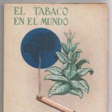 Libros de segunda mano: RAMÓN BENEYTO SANCHIS: EL TABACO EN EL MUNDO. MADRID, 1943. CON DEDICATORIA. . Lote 161879826