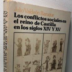 Libros de segunda mano: LOS CONFLICTOS SOCIALES EN EL REINO DE CASTILLA EN LOS SIGLOS XIV Y XV·· VALDEON BARUQUE. Lote 44768633
