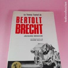 Libros de segunda mano: LIBRO-LA TÉCNICA TEATRAL DE BERTOLT BRECHT-JACQUES DESUCHÉ-2ªEDICIÓN-1968-LIBROS TAU. Lote 161907966