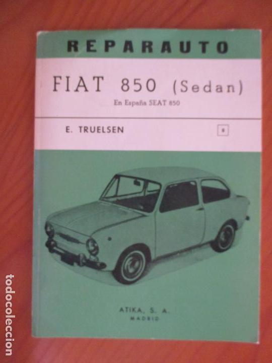 REPARAUTO BREVE MANUAL DE REPARACIÓN DEL FIAT 850 SEDAN. TRUELSEN. MANUAL 8. MADRID 1967 (Libros de Segunda Mano - Ciencias, Manuales y Oficios - Otros)
