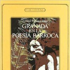 Libros de segunda mano: GRANADA EN LA POESIA BARROCA - EMILIO OROZCO DIAZ - EDITORIAL UNIVERSIDAD DE GRANADA - 2000. Lote 161951278