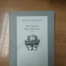 Libros de segunda mano: MI VISIÓN DEL MUNDO - EINSTEIN, ALBERT. Lote 161952502
