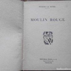 Libros de segunda mano: LIBRO DE 1953 MOULIN ROUGE PIERRE LA MURE LOTE Nº 33. Lote 161961158