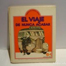 Libros de segunda mano: EL VIAJE DE NUNCA ACABAR - M.A. PACHECO - ULISES WENSELL - ALTEA 1976. Lote 161963402