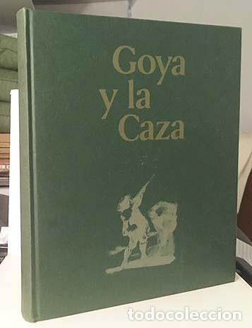 Libros de segunda mano: Goya y la caza. (Julián Gállego / Pérez Sánchez). tirada limitada y numerada - Foto 4 - 161964798