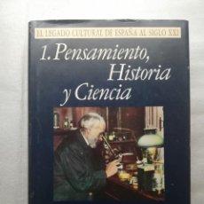 Libros de segunda mano: PENSAMIENTO, HISTORIA Y CIENCIA. EL LEGADO CULTURAL DE ESPAÑA AL SIGLO XXI.. Lote 161964846