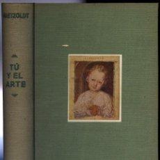 Libros de segunda mano: WAETZOLDT. TÚ Y EL ARTE. INTRODUCCIÓN A LA CONTEMPLACIÓN ARTÍSTICA Y A LA HISTORIA DEL ARTE. (1942).. Lote 161996982
