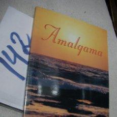 Libros de segunda mano: AMALGAMA - JESUS MANUEL HERNANDEZ GARCIA. Lote 162030702