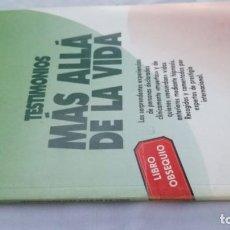 Libros de segunda mano: TESTIMONIOS MAS ALLA DE LA VIDA - AÑO CERO. Lote 162042794