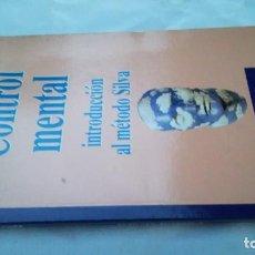 Libros de segunda mano: CONTROL MENTAL - INTRODUCCIÓN AL MÉTODO SILVA - AÑO CERO. Lote 162061714