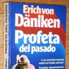 Libros de segunda mano: PROFETA DEL PASADO POR ERICH VON DÄNIKEN DE ED. MARTÍNEZ ROCA EN BARCELONA 1979. Lote 51556894