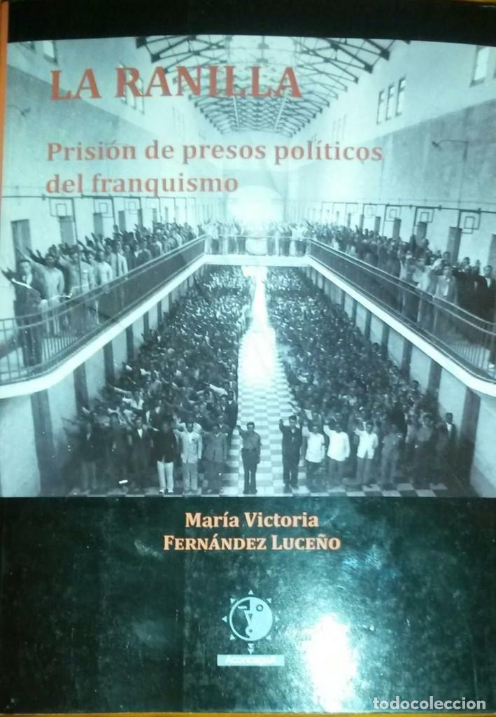 LA RANILLA. PRISIÓN DE PRESOS POLÍTICOS DEL FRANQUISMO - Mª VICTORIA FERNÁNDEZ LUCEÑO (Libros de Segunda Mano - Historia - Otros)