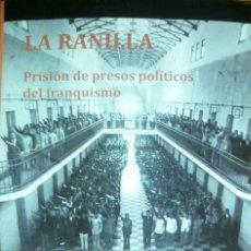 Libros de segunda mano: LA RANILLA. PRISIÓN DE PRESOS POLÍTICOS DEL FRANQUISMO - Mª VICTORIA FERNÁNDEZ LUCEÑO. Lote 162109226