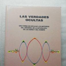 Libros de segunda mano: LAS VERDADES OCULTAS - NICOLAS GARCIA DIAZ UNA FORMA DE EXPLICAR LOS MISTERIOS DE. Lote 162128350